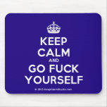 [Crown] keep calm and go fuck yourself  Mousepads