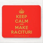 [Crown] keep calm and make racituri  Mousepads