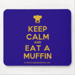 [Chef hat] keep calm and eat a muffin  Mousepads