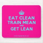 [Crown] eat clean train mean and get lean  Mousepads