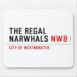 THE REGAL  NARWHALS  Mousepads