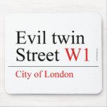 Evil twin Street  Mousepads