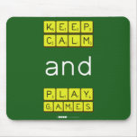 KEEP CALM and PLAY GAMES  Mousepads
