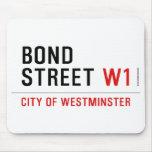 BOND STREET  Mousepads