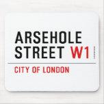 Arsehole Street  Mousepads