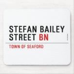 Stefan Bailey Street  Mousepads