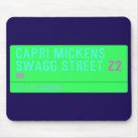 Capri Mickens  Swagg Street  Mousepads