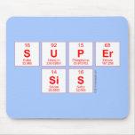 Super sis  Mousepads