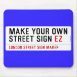 make your own street sign  Mousepads