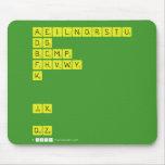 AEILNORSTU DG BCMP FHVWY K   JX  QZ  Mousepads
