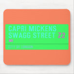 Capri Mickens  Swagg Street  Mousepads