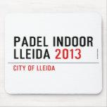 PADEL INDOOR LLEIDA  Mousepads