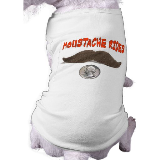 MOUSTACHE RIDES 25 CENTS DOG TEE