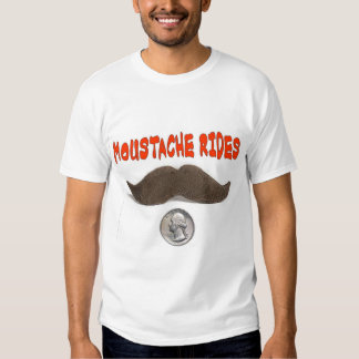 MOUSTACHE RIDES 25 CENTS T-Shirt
