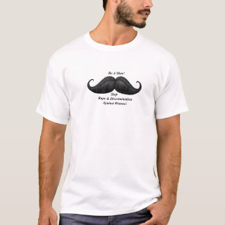 Moustache, Stop Rape, Discrimination Against Women T-Shirt