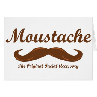 Moustache - The Original Facial Accessory Greeting Cards