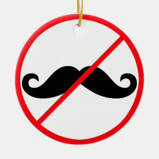 Moustaches Banned! Christmas Tree Ornament