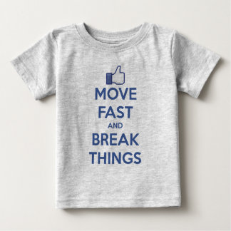 Move Fast And Break Things Baby T-Shirt