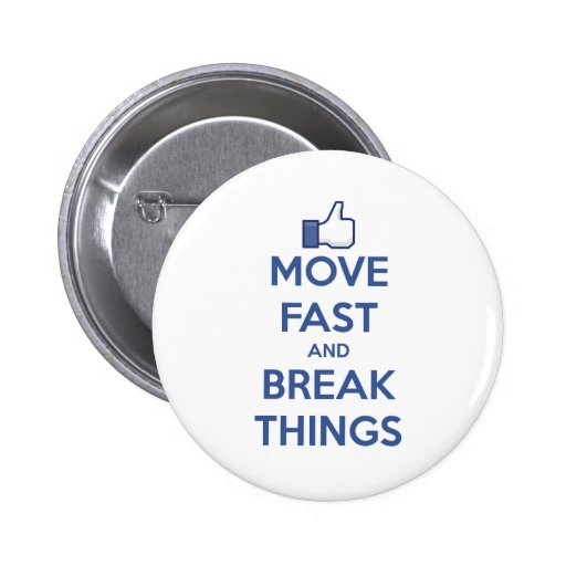 Move Fast And Break Things Pinback Button