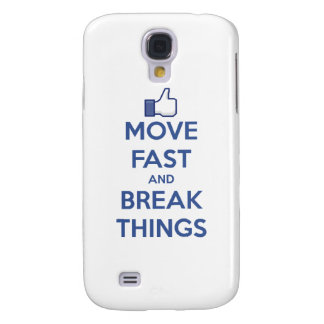 Move Fast And Break Things Samsung Galaxy S4 Case