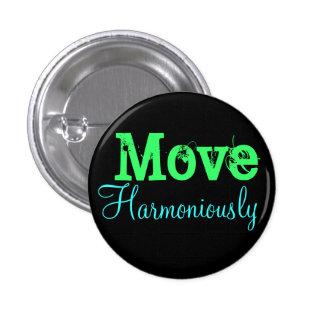 Move Harmoniously Pinback Button