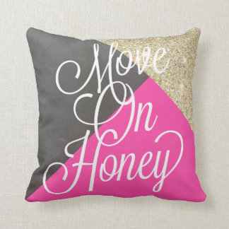 Move On Honey Throw Pillow