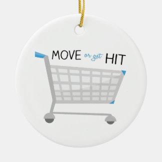 Move Or Get Hit Ceramic Ornament