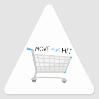 Move Or Get Hit Triangle Sticker