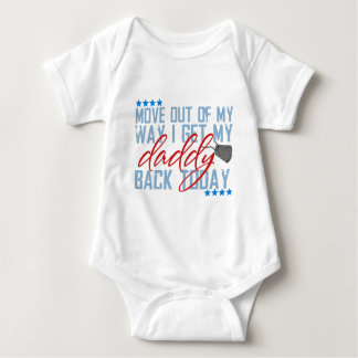 Move out of my way I get my daddy back today Baby Bodysuit