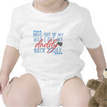Move out of my way I get my daddy back today Tshirt