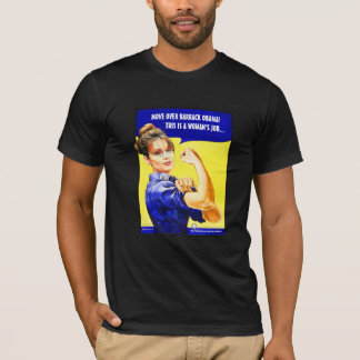 Move Over Barrack. This is a woman's Job. T-Shirt