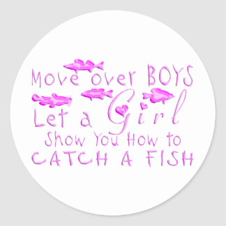 MOVE OVER BOYS GIRLS FISHING CLASSIC ROUND STICKER