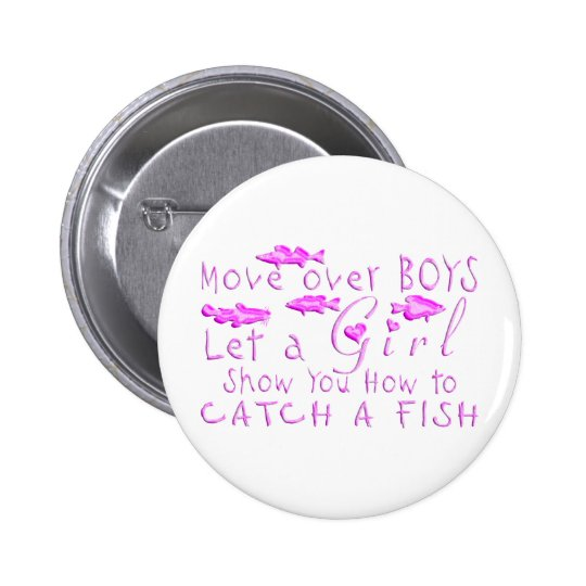 MOVE OVER BOYS GIRLS FISHING PINBACK BUTTON