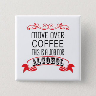 Move over coffee, job for alcohol button