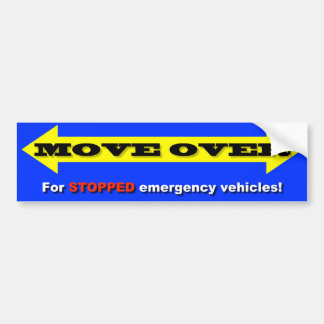 """Move Over For STOPPED emergency vehicles!"" Bumper Sticker"