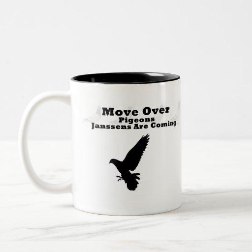 Move  over Pigeon ,Janssens are coming Coffee Mug