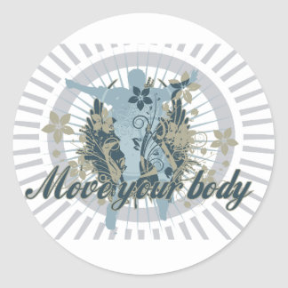 Move Your Body Dance Tshirts and Gifts Classic Round Sticker