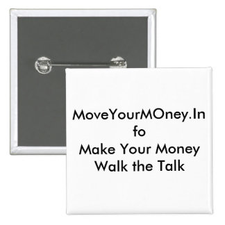 MoveYourMOney.InfoMake Your Money Walk the Talk Button