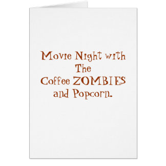 Movie Night with The Coffee ZOMBIES and Popcorn. Card