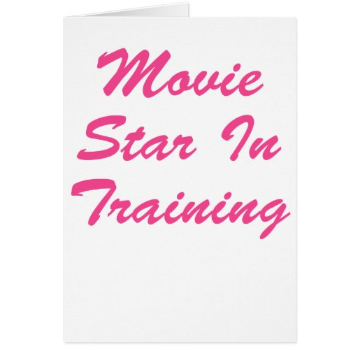 Movie Star In Training Card