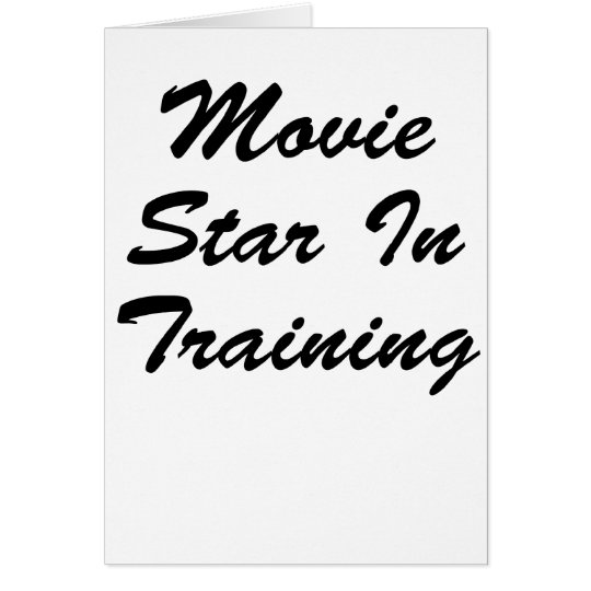 Movie Star In Training Card