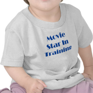 Movie Star In Training T Shirts
