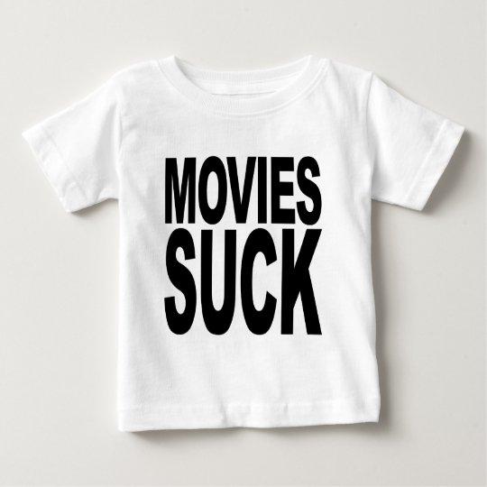 Movies Suck Baby T-Shirt