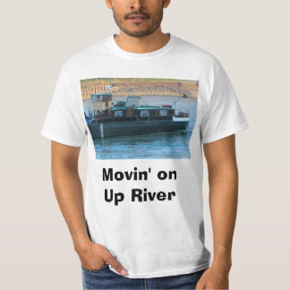 Movin' on, up River T-Shirt