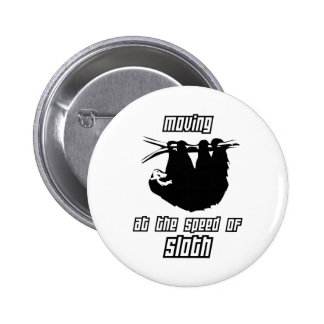 Moving at the Speed of Sloth 2 Inch Round Button