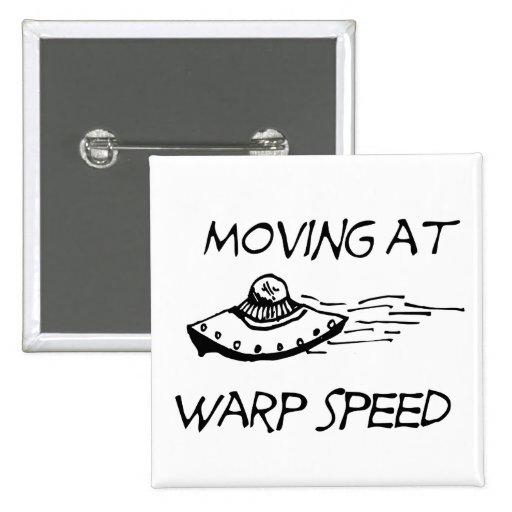 Moving At Warp Speed Pins