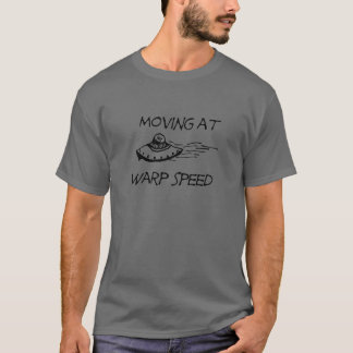 Moving At Warp Speed T-Shirt