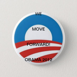 MOVING FORWARD FOR 2012 PINBACK BUTTON