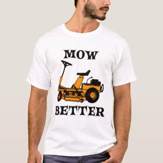 Mow Better T-Shirt