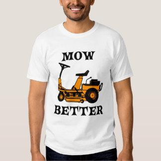 Mow Better Tee Shirt